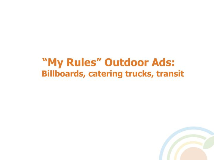 """My Rules"" Outdoor Ads:"