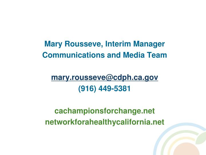 Mary Rousseve, Interim Manager