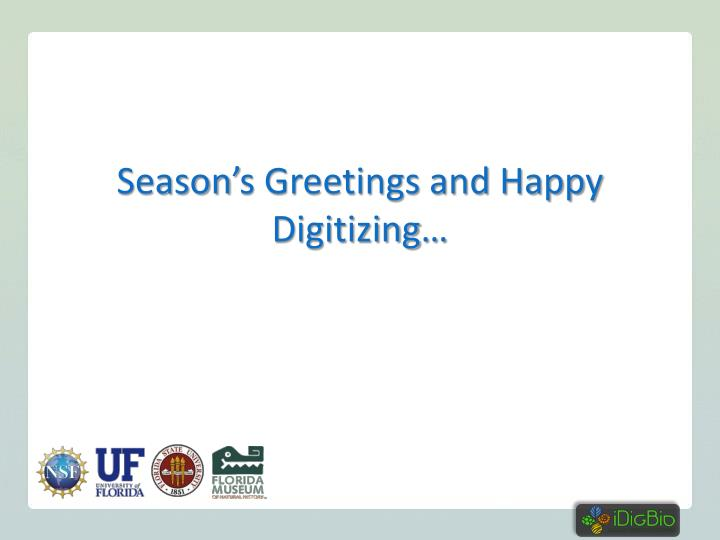 Season's Greetings and Happy Digitizing…