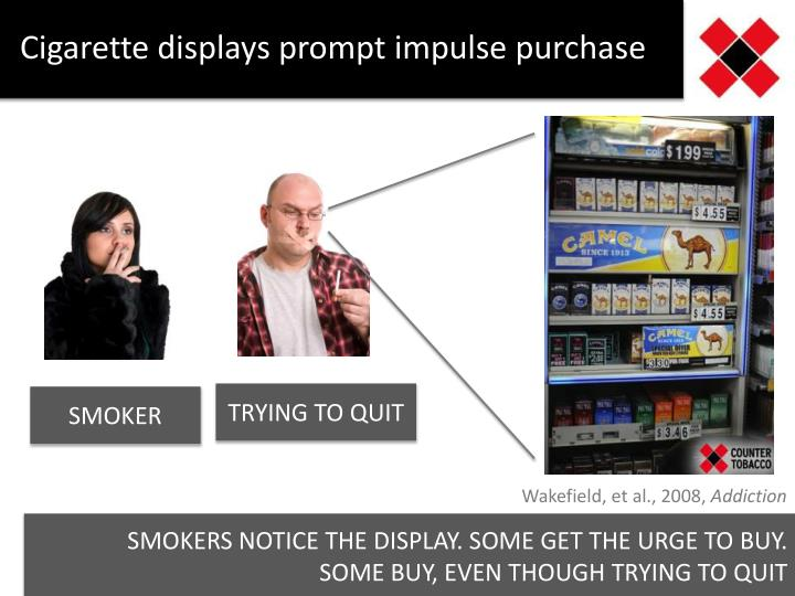 Cigarette displays prompt impulse purchase