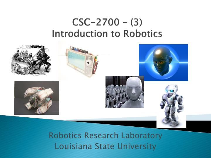 Csc 2700 3 introduction to robotics