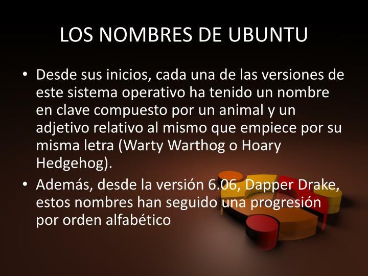 LOS NOMBRES DE UBUNTU