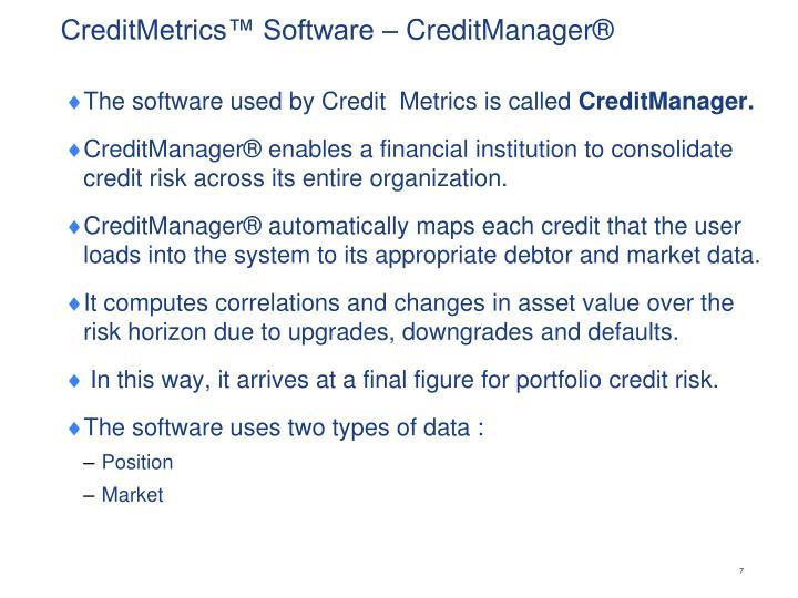 CreditMetrics™ Software –CreditManager®