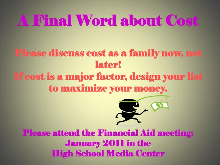 A Final Word about Cost