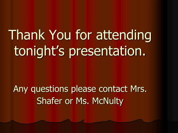 Thank You for attending tonight's presentation.