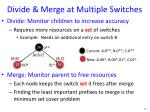 divide merge at m ultiple switches