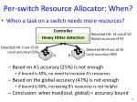 per switch resource allocator when