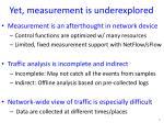 yet measurement is underexplored