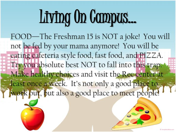 Living On Campus…
