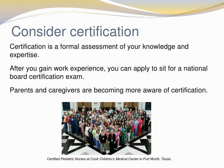 Consider certification