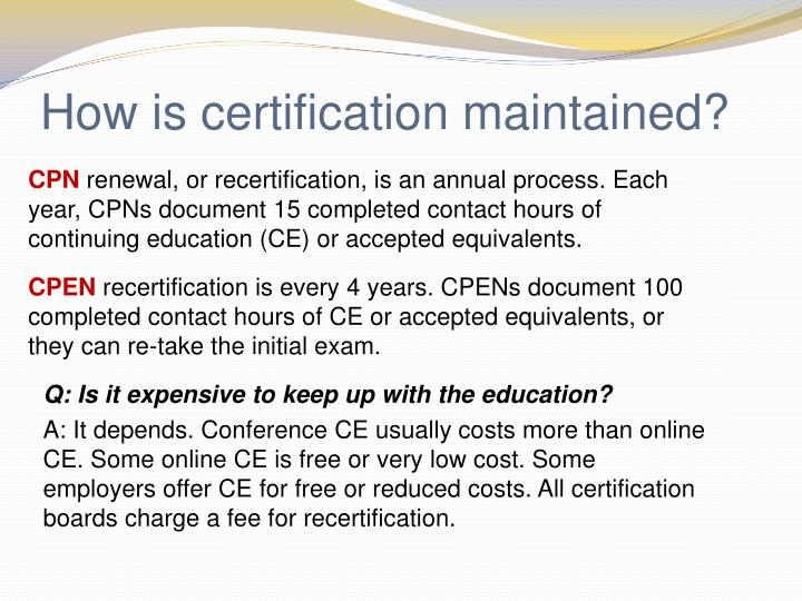 How is certification maintained?
