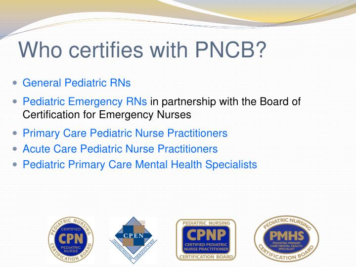 Who certifies with PNCB?