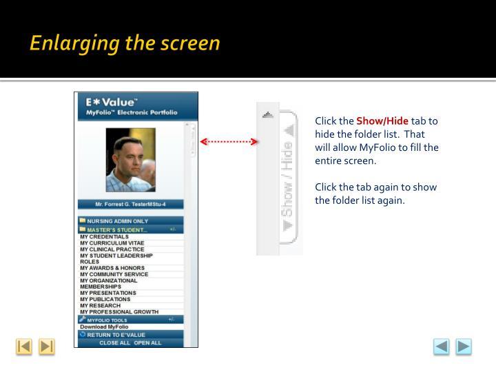 Enlarging the screen