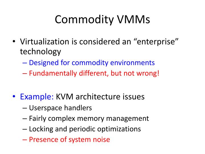 Commodity VMMs