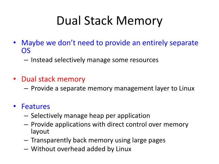 Dual Stack Memory