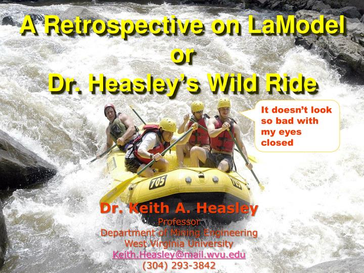 A retrospective on lamodel or dr heasley s wild ride