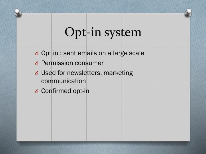 Opt-in system