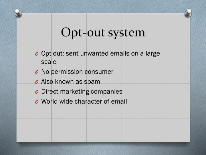 Opt-out system