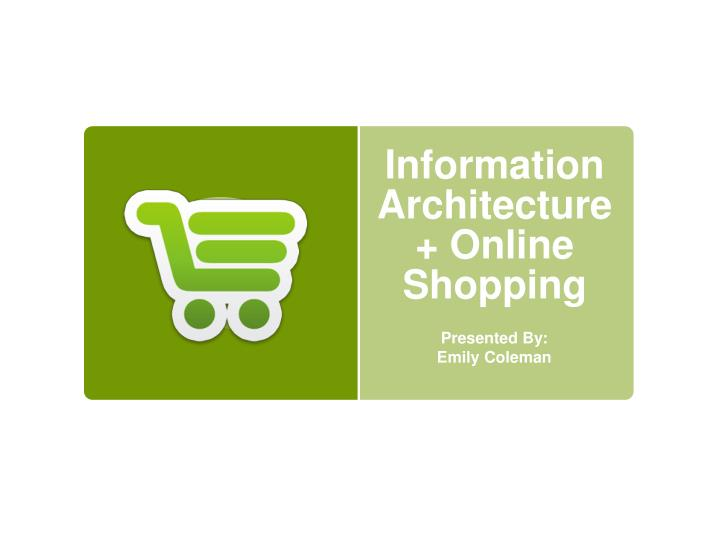 Ppt Information Architecture Online Shopping