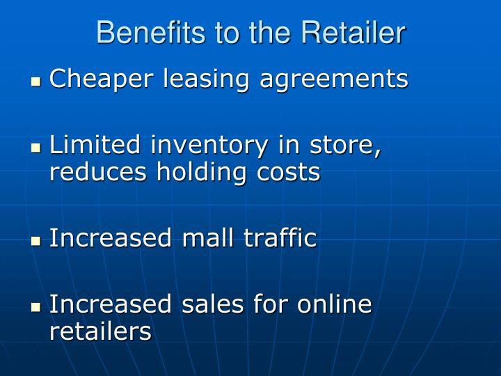 Benefits to the Retailer