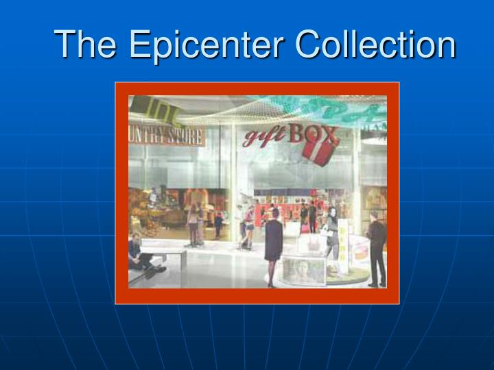 The Epicenter Collection