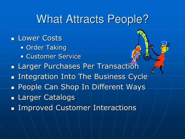 What Attracts People?