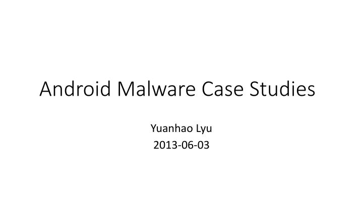 android malware case studies