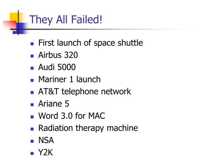 They All Failed!