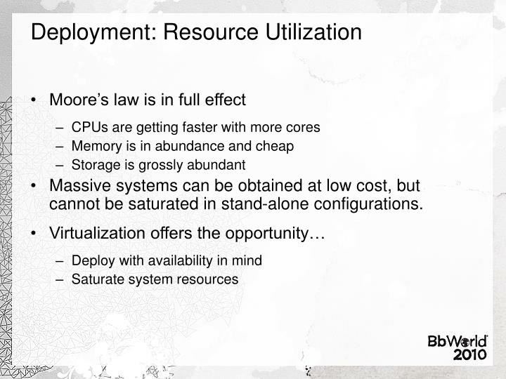 Deployment: Resource Utilization
