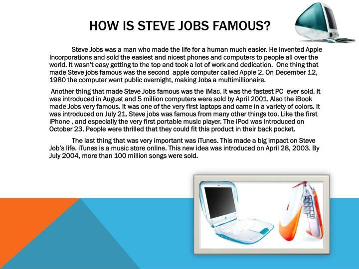 How is Steve Jobs famous?