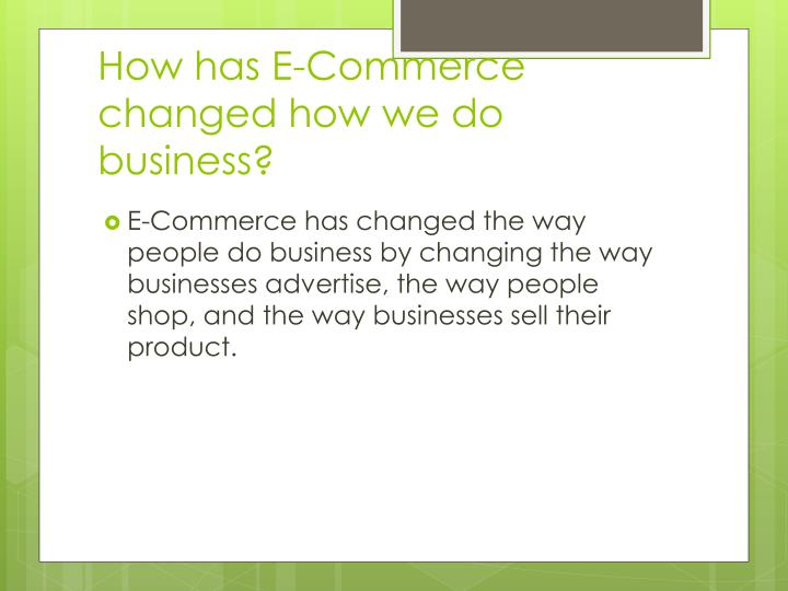 How has e commerce changed how we do business