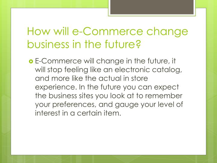 How will e-Commerce change business in the future?