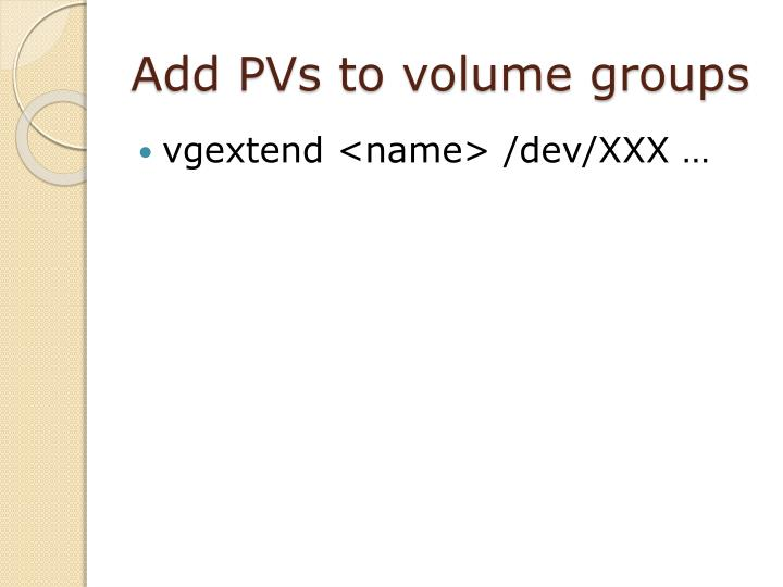 Add PVs to volume groups