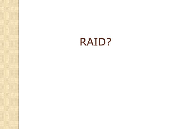 RAID?