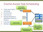 cache aware task scheduling