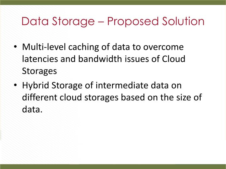 Data Storage – Proposed Solution