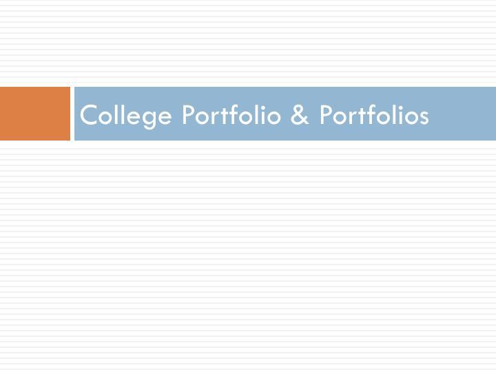 College Portfolio & Portfolios