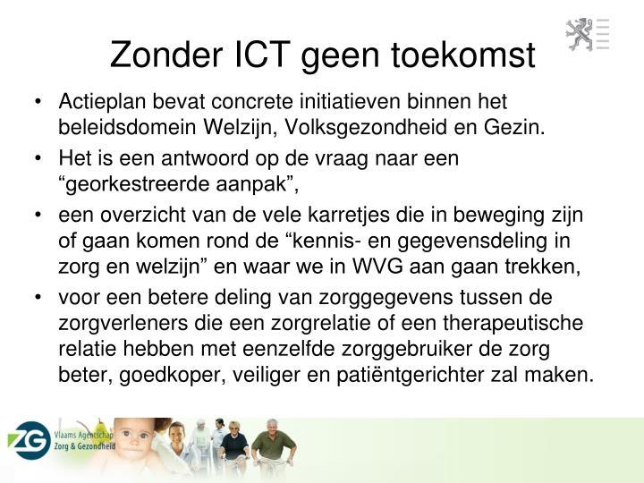 Zonder ICT geen toekomst