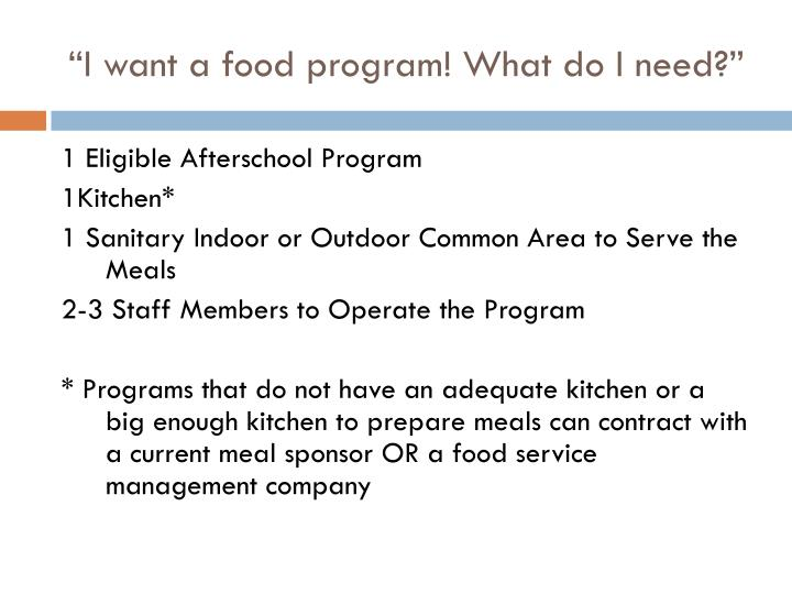 """I want a food program! What do I need?"""