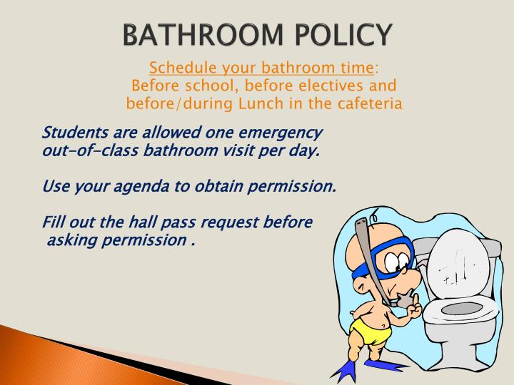 BATHROOM POLICY