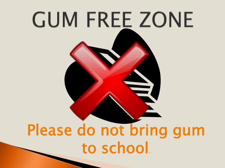 GUM FREE ZONE