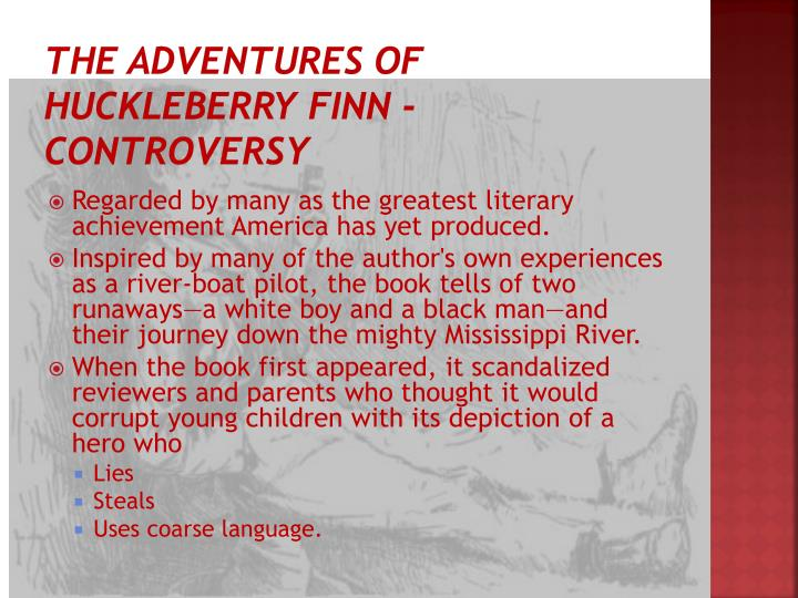 controversy over huckleberry finn At first glance, the fight over the adventures of huckleberry finn at renton   about the controversy surrounding the book and its terminology.