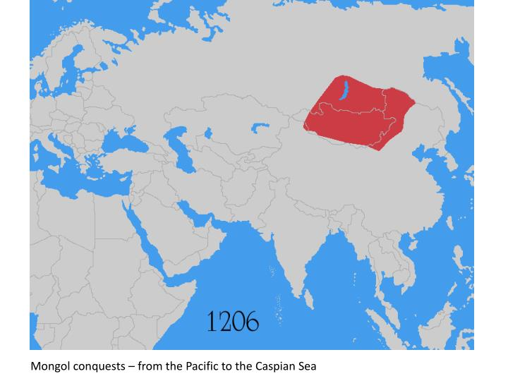 Mongol conquests – from the Pacific to the Caspian Sea