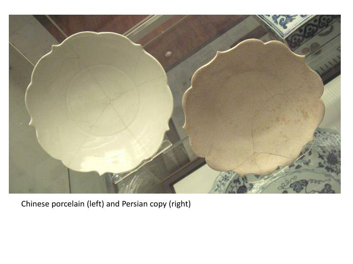 Chinese porcelain (left) and Persian copy (right)