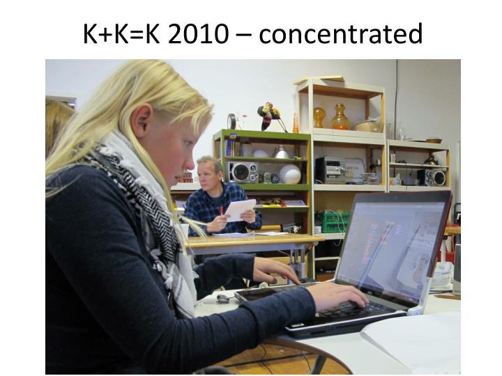 K+K=K 2010