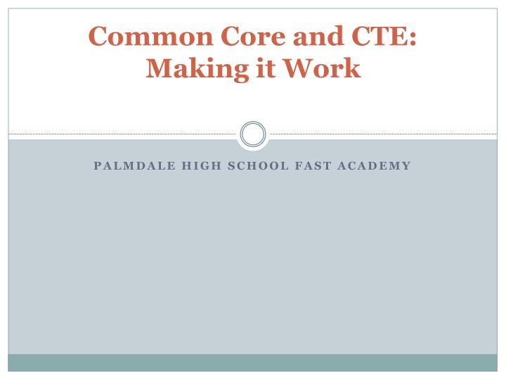 Common Core and CTE: Making it Work