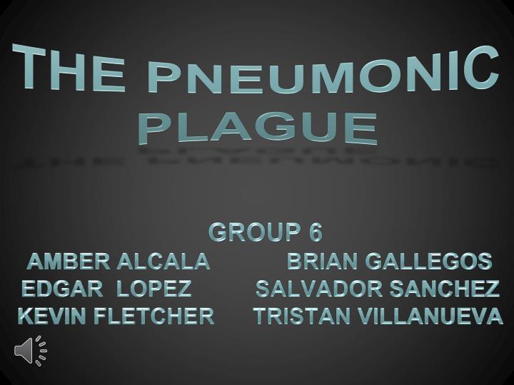 The pneumonic plague