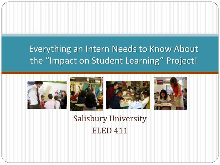 Everything an intern needs to know about the impact on student learning project