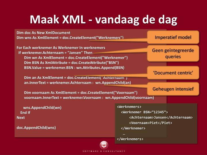 Maak XML - vandaag de dag