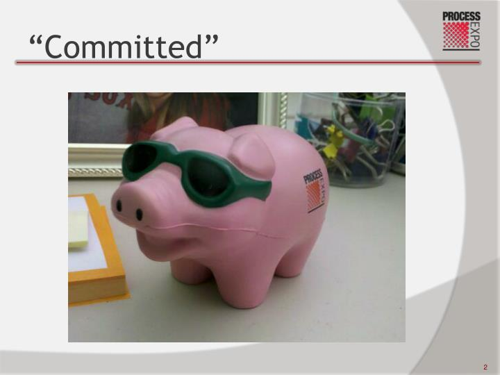 """""""Committed"""""""